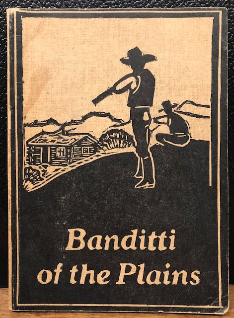 BANDITTI OF THE PLAINS or the Cattlemen's Invasion of Wyoming in 1892 by I   G  McPherren on Lost Horizon Bookstore
