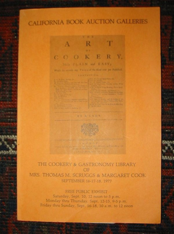 THE COOKERY & GASTRONOMY LIBRARY OF MRS. THOMAS M. SCRUGGS & MARGARET COOK
