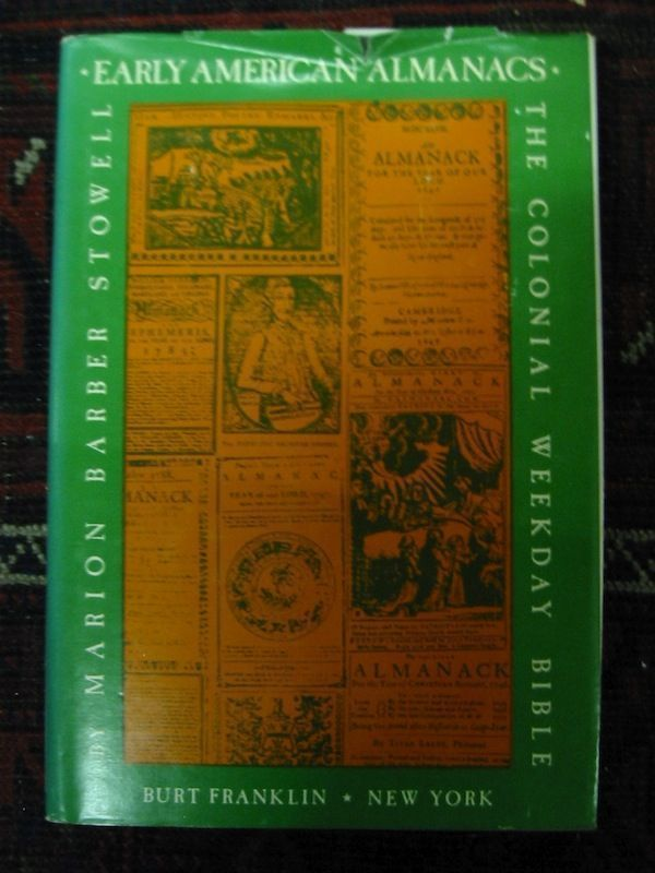 EARLY AMERICAN ALMANACS. THE COLONIAL WEEKDAY BIBLE. Marion Barber.
