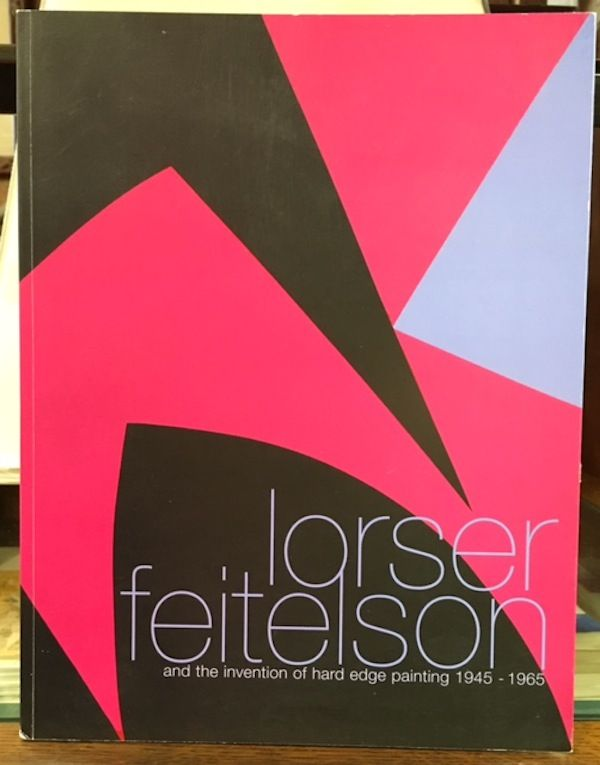 LORSER FEITELSON and The Invention of Hard Edge Painting 1945-1965