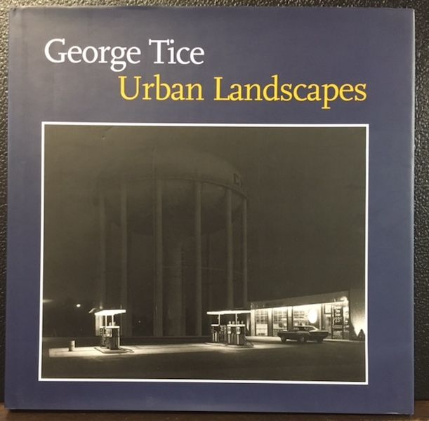 GEORGE TICE: URBAN LANDSCAPES. Brian Wallis, Introduction.