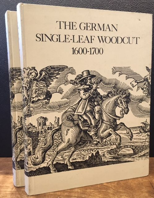 THE GERMAN SINGLE-LEAF WOODCUT 1600-1700 (Two volumes). Dorothy in Collaboration Alexander, Walter S. Strauss.