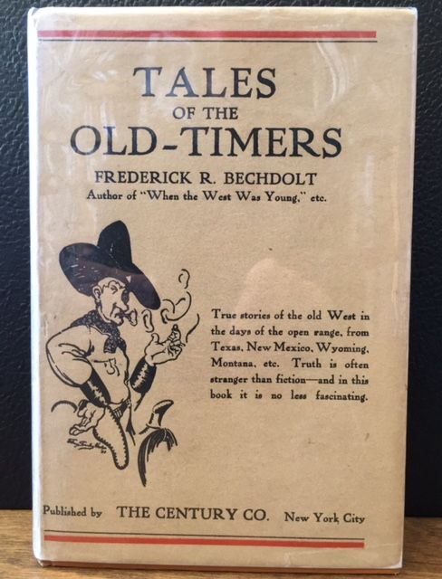 TALES OF THE OLD-TIMERS. Frederick R. Bechdolt.