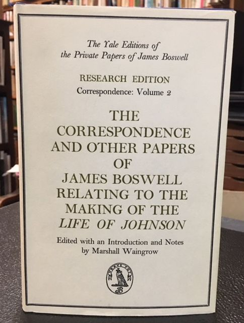 THE CORRESPONDENCE AND OTHER PAPERS OF JAMES BOSWELL RELATING TO THE MAKING OF THE LIFE OF JOHNSON. Research Edition Correspondence: Volume 2. James Boswell.