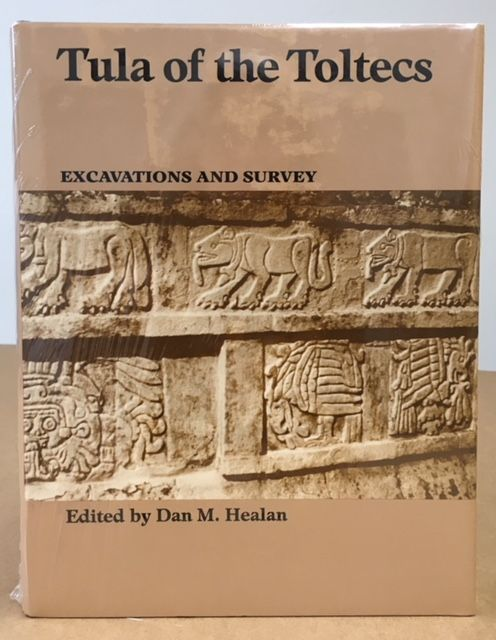 Tula of the Toltecs: Excavations and Survey. Dan Healan.