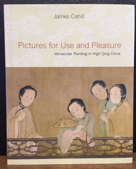 PICTURES FOR USE AND PLEASURE. James Cahill.