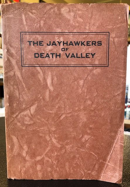 THE JAYHAWKERS OF DEATH VALLEY. John G. Ellenbecker.