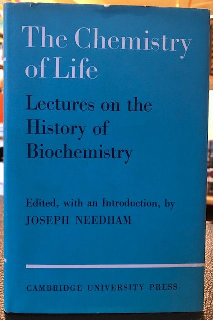 THE CHEMISTRY OF LIFE: Eight lectures on the History of Biochemistry. Joseph Needham, Jacob Bronowski's copy.