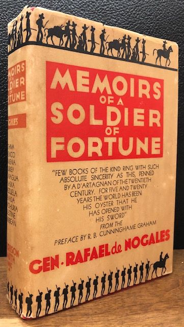 MEMOIRS OF A SOLDIER OF FORTUNE. General Rafael de Nogales.