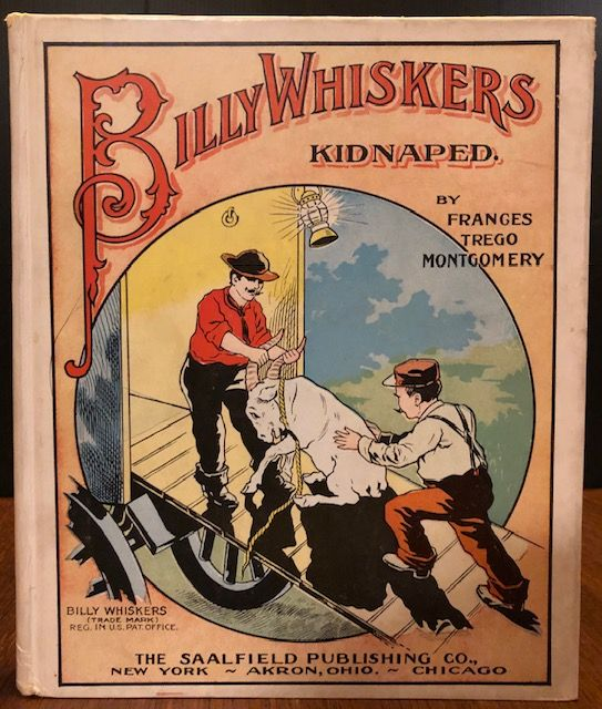 BILLY WHISKERS KIDNAPED. Francis Trego Montgomery.