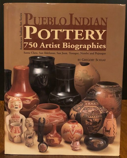 PUEBLO INDIAN POTTERY. Gregory Schaaf.
