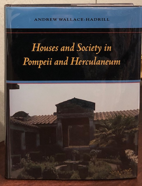 HOUSES AND SOCIETY IN POMPEII AND HERCULANEUM. Andrew Wallace-Hadrill.