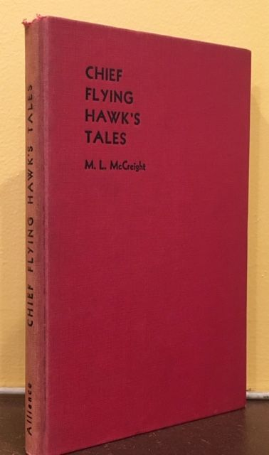 CHIEF FLYING HAWK'S TALES. M. I. McCreight, Tchanta Tanka.