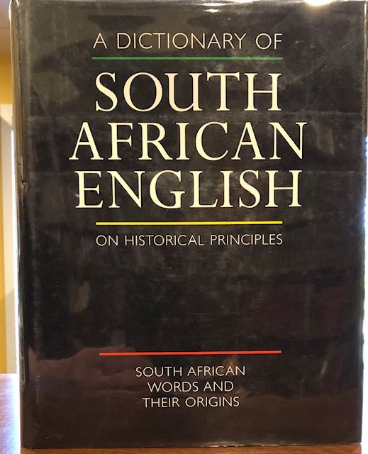 A DICTIONARY OF SOUTH AFRICAN ENGLISH ON HISTORIC PRINCIPLES. Penny Silva, Wendy Dore, Dorethea Mantzel, Colin Muller, Madeleine Wright.