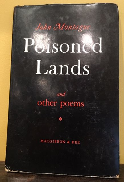 POISONED LANDS. John Montague.