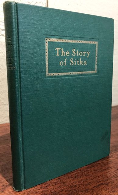 THE STORY OF SITKA. C. L. Andrews.