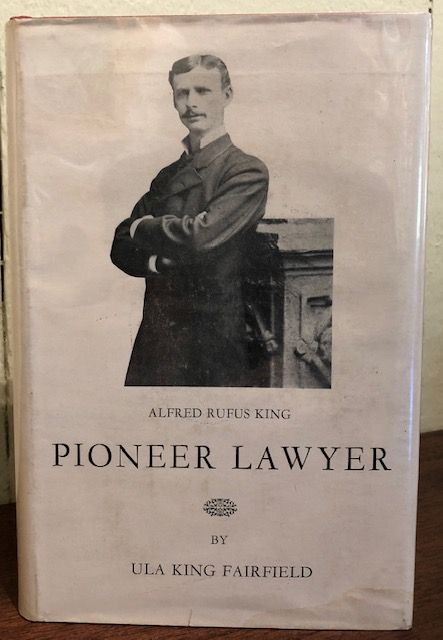 PIONEER LAWYER: A Story of the Western Slope of Colorado. Ula King Fairfield.