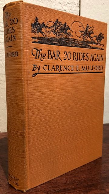 THE BAR 20 RIDES AGAIN. Clarence E. Mulford.