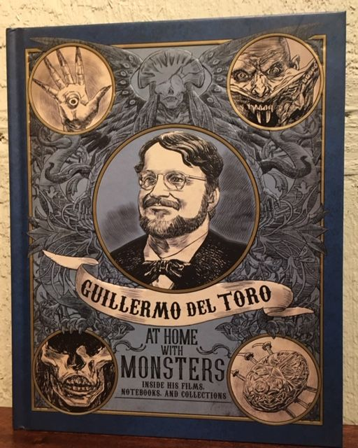GUILLERMO DEL TORO AT HOME WITH MONSTERS. Britt Salvesen, Jim Shedden.