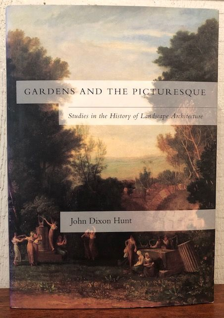 GARDENS AND THE PICTURESQUE. John Dixon Hunt.