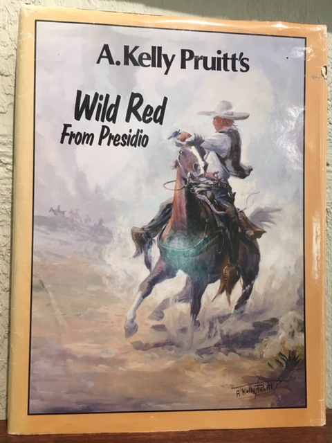 WILD RED FROM PRESIDIO. A. Kelly Pruitt.