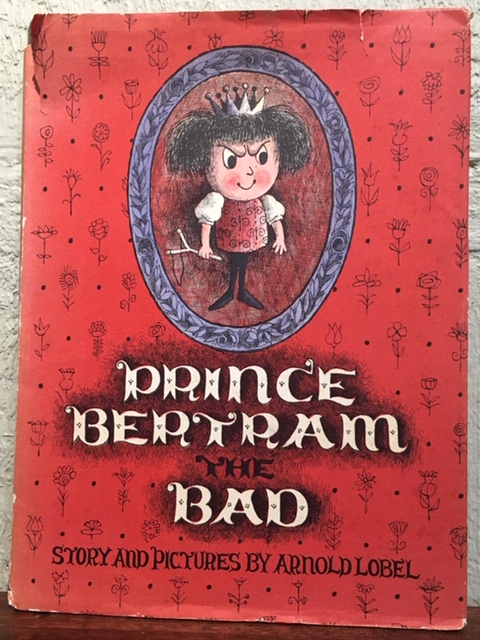 PRINCE BERTRAM THE BAD. Arnold Lobel.