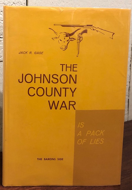 THE JOHNSON COUNTY WAR IS/AIN'T A PACK OF LIES. Jack R. Cage.