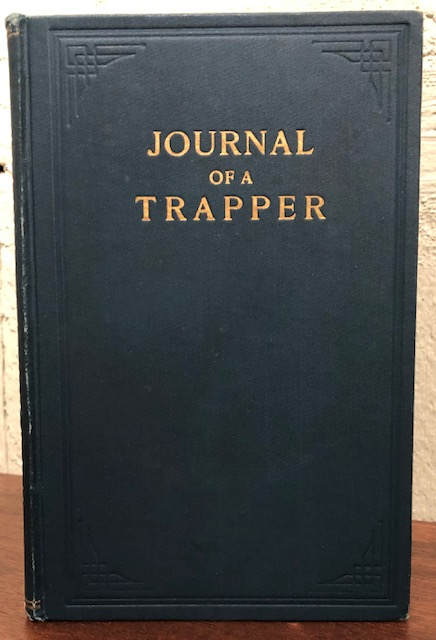 JOURNAL OF A TRAPPER , OR NINE YEARS IN THE ROCKY MOUNTAINS: 1834-1843. Being a General Description of the Country, Climate, Rivers, Lakes, Mountains, Etc., and a View of the Life Led by a Hunter in those Regions. Osborne Russell.