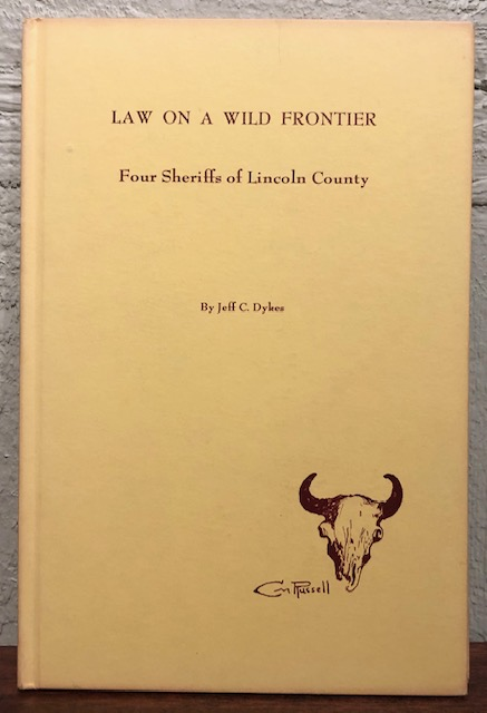 LAW ON A WILD FRONTIER. Jeff C. Dykes.