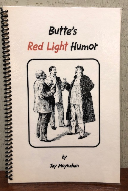 Butte's Red Light Humor. Jay Moynahan.