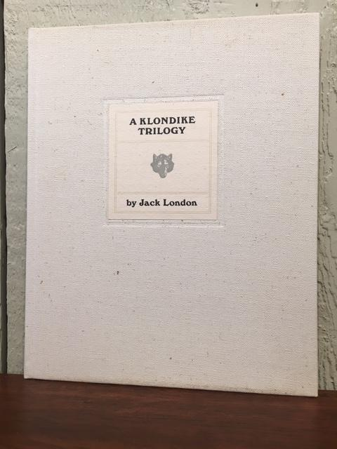 A KLONDIKE TRILOGY. Jack London.