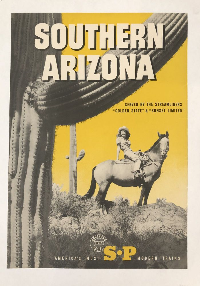 """SOUTHERN ARIZONA. Served by the Streamliners, """"Golden State"""" & """"Sunset Limited."""" America's Most S-P Modern Trains. (Original Vintage Poster)"""