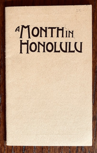 DIARY OF ONE MONTH IN HONOLULU. Katherine M. Yates.