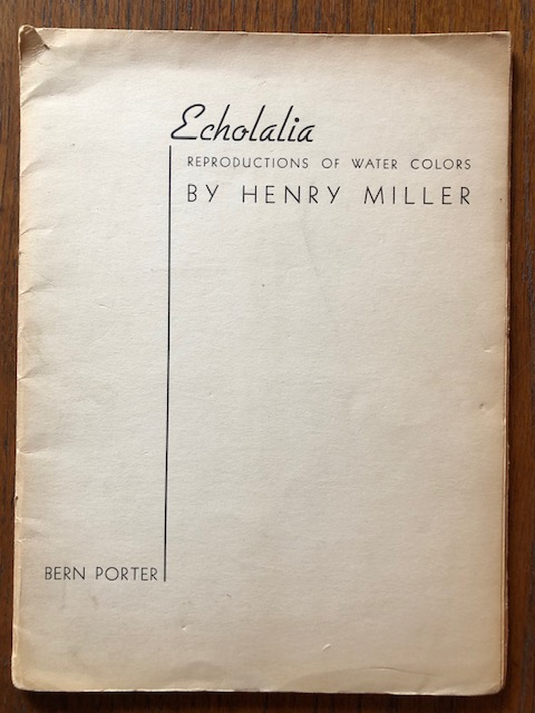 ECHOLALIA. Reproductions Of Water Colors. Henry Miller.