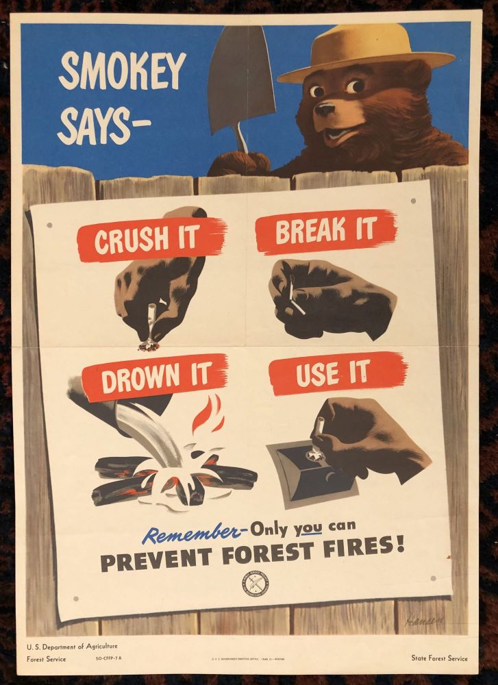 SMOKEY SAYS- CRUSH IT, BREAK IT, DROWN IT, USE IT. Remember Only You Can Prevent Forest Fires. 1949. (Original Forest Service Poster).