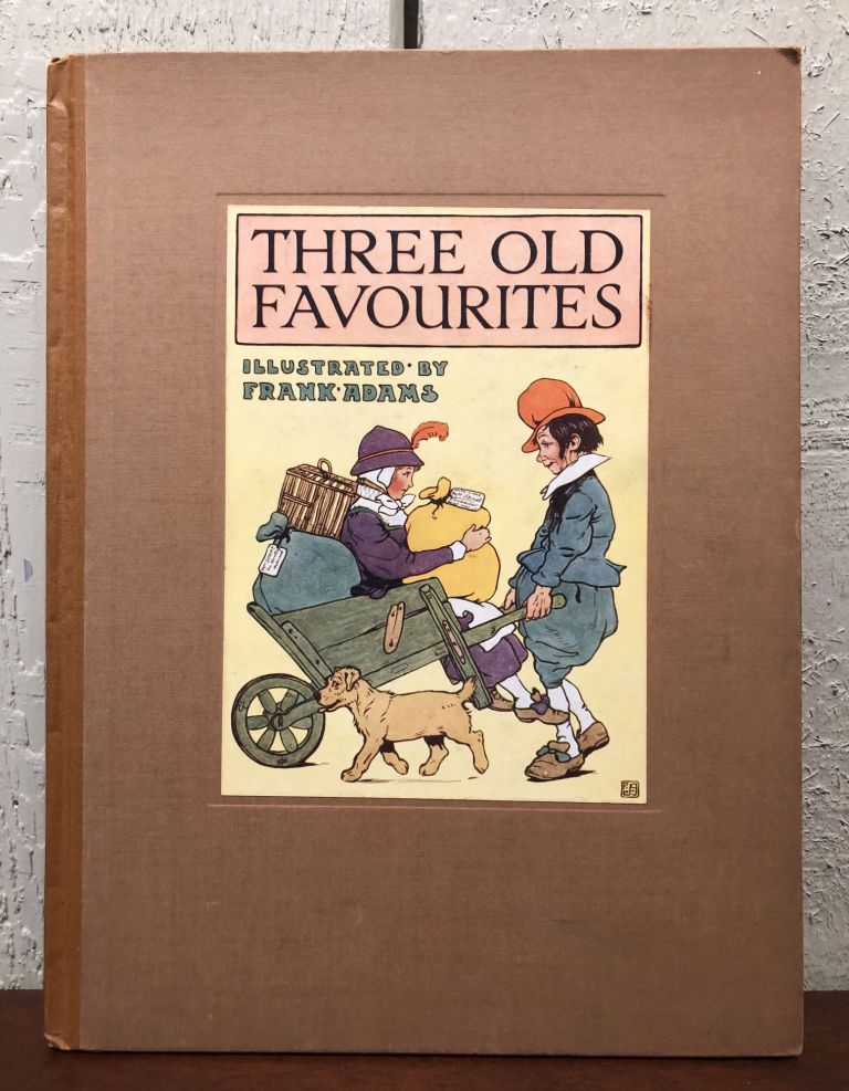THREE OLD FAVOURITES :The Story of Jack Sprat, Tom the Piper and the Frog who Would. Frank Adams.