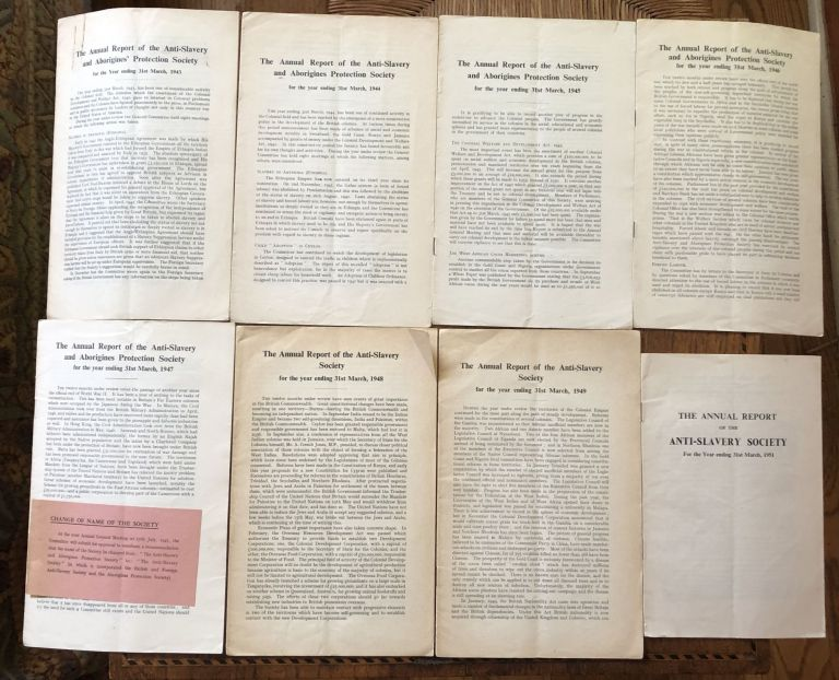 THE ANNUAL REPORT OF THE ANTI-SLAVERY AND ABORIGINES' PROTECTION SOCIETY. 1943-1951 (Eight issues, missing 1950)
