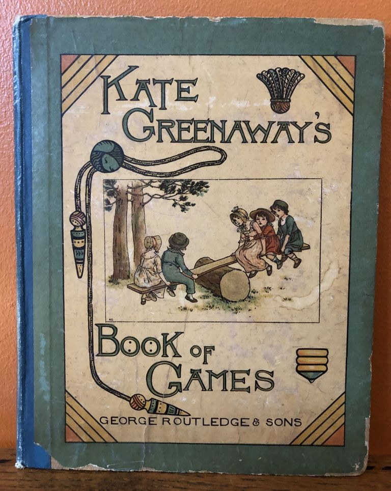 KATE GREENAWAY'S BOOK OF GAMES With Twenty-four Full-page Plates Engraved and Printed in Colours by Edmund Evans. Kate Greenaway.