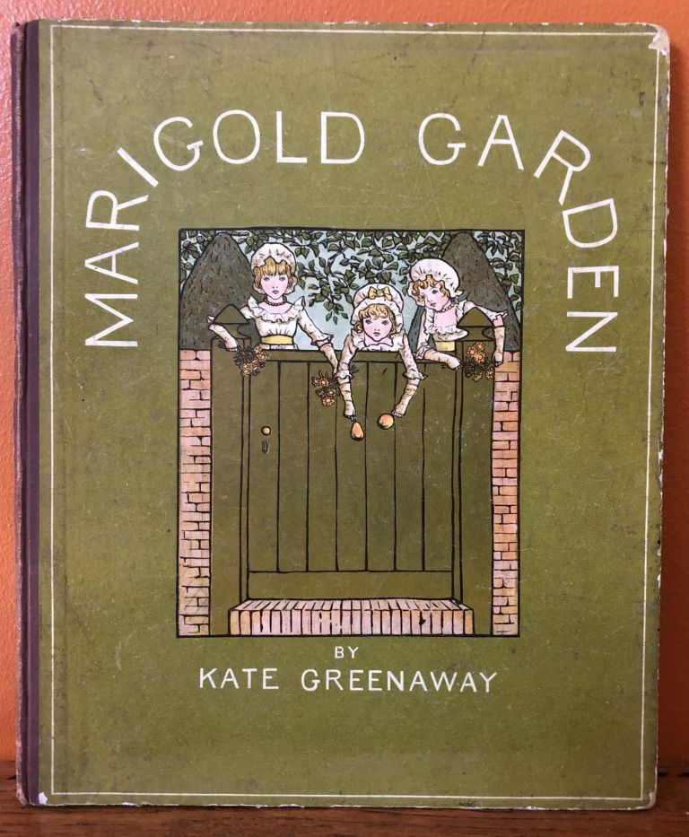 MARIGOLD GARDEN: Pictures and Rhymes. Printed in Colours by Edmund Evans. Kate Greenaway.