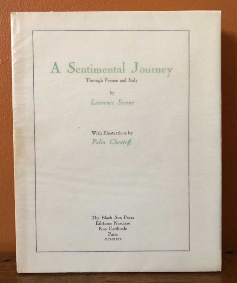 A SENTIMENTAL JOURNEY, Trough France and Italy. Laurence Sterne, Polia Chentoff.