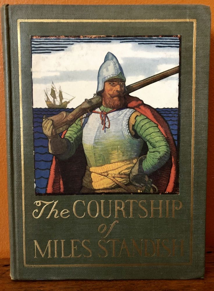 THE COURTSHIP OF MILES STANDISH. Henry Wadsworth Longfellow, N. C. Wyeth.