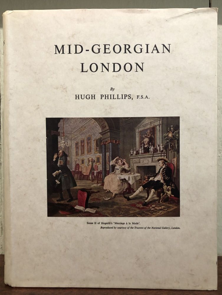 MID-GEORGIAN LONDON: A Topographical and Social Survey of Central and Western London about 1750. Hugh Phillips.