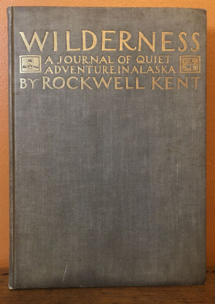 WILDERNESS, A Journal of Quiet Adventure in Alaska. (Inscribed). Rockwell Kent.
