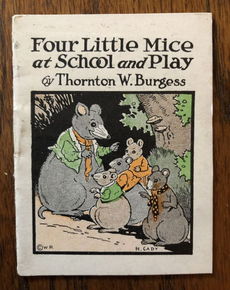 FOUR LITTLE MICE AT SCHOOL AND PLAY. (from The Bed Time Stories series). Thornton Burgess.