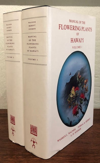 MANUAL OF THE FLOWERING PLANTS OF HAWAI'I. Two Volumes. Warren L. Wagner, Derral R. Herbst, S H. Sohmer.
