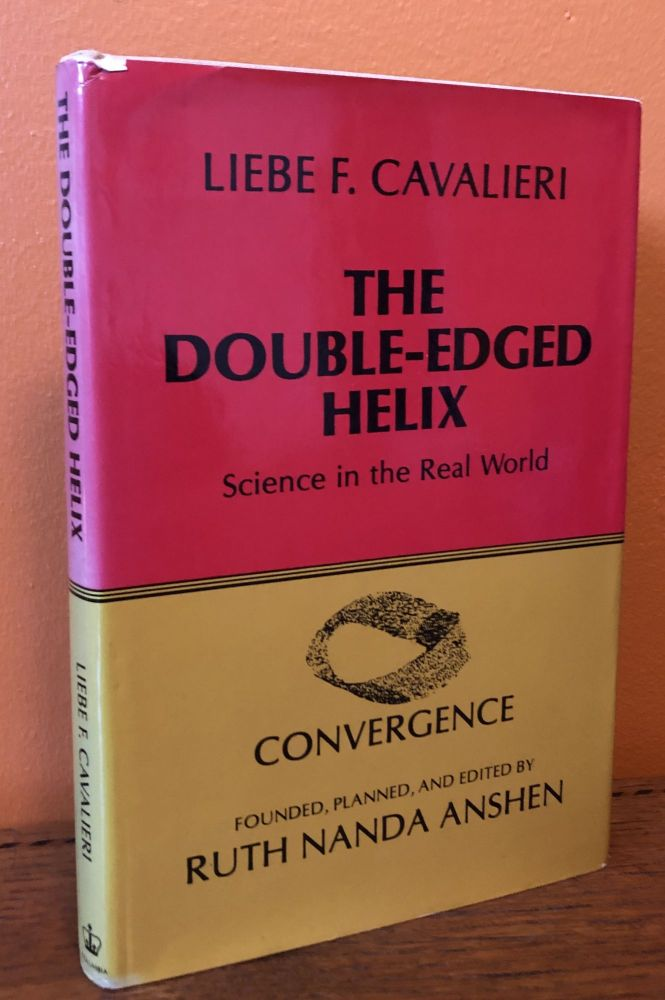 THE DOUBLE-EDGED HELIX. Science in the Real World. Liebe F. Cavalieri.