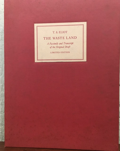 THE WASTE LAND. A Facsimile and Transcript of the Original Drafts Including the Annotations of Ezra Pound. T. S. Eliot, Valerie Eliot.