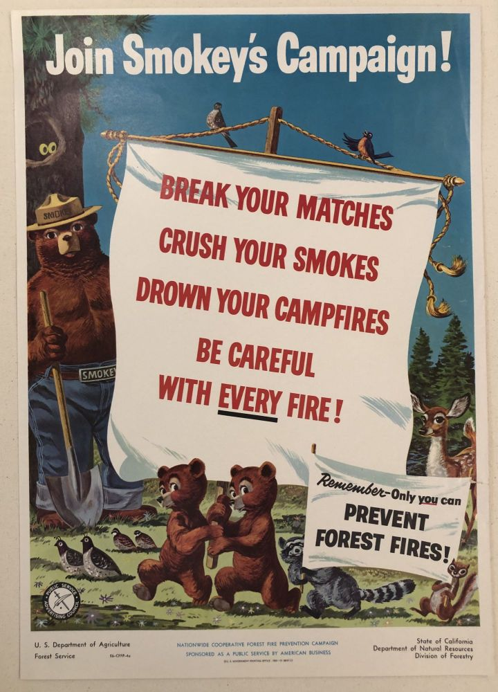 JOIN SMOKEY'S CAMPAIGN! Break Your Matches, Crush Your Smokes, Drown Your Campfires, Be Careful with Every Fire! - Remember Only You Can Prevent Forest Fires. 1955. (Original Forest Service Poster).