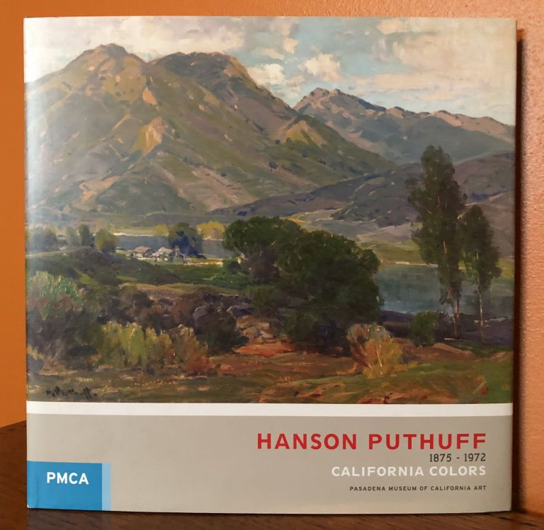 HANSON PUTHUFF. California Colors. 1875-1972. Jean Stern, Introduction.