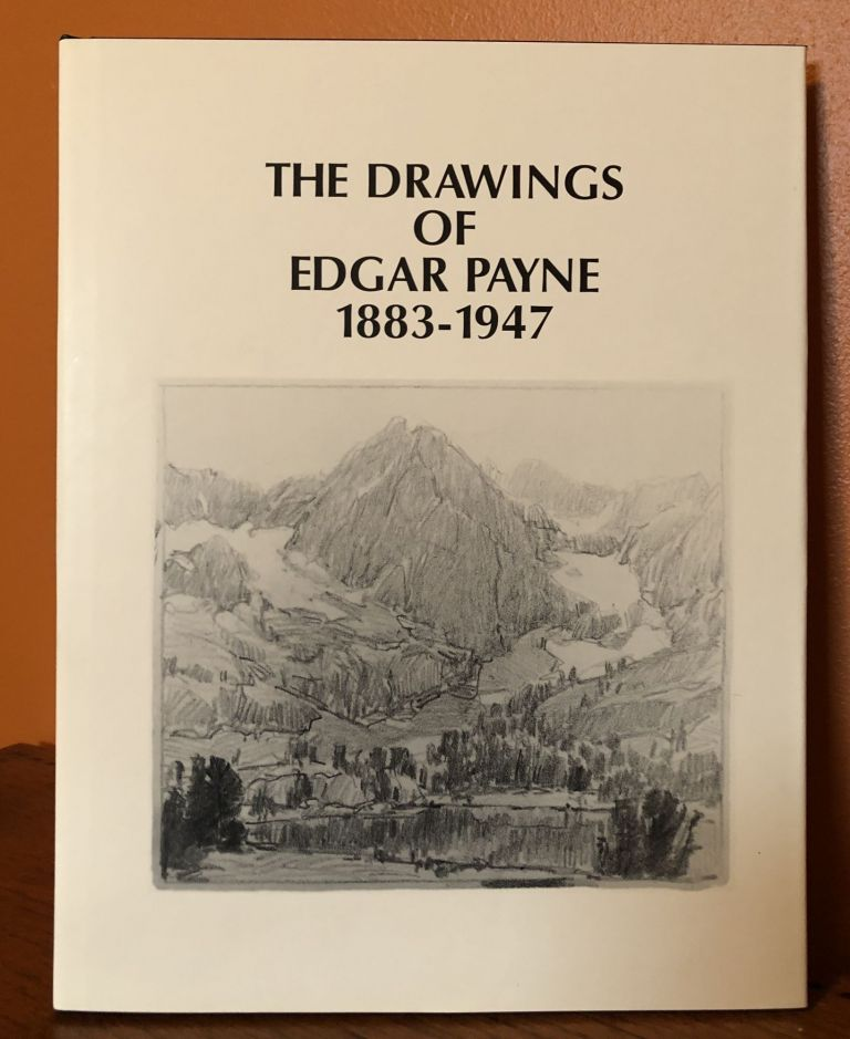 THE DRAWINGS OF EDGAR PAYNE 1883-1947. Jean Stern, Evelyn Payne Hatcher, Introduction, Notes.